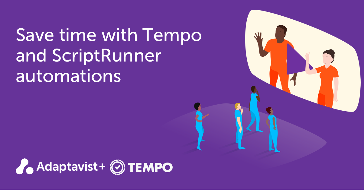 Save time with Tempo and ScriptRunner automations
